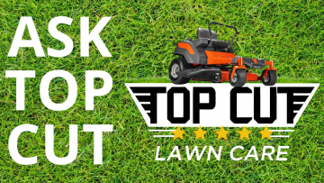Top Cut Lawn Care Blog Ask Top Cut